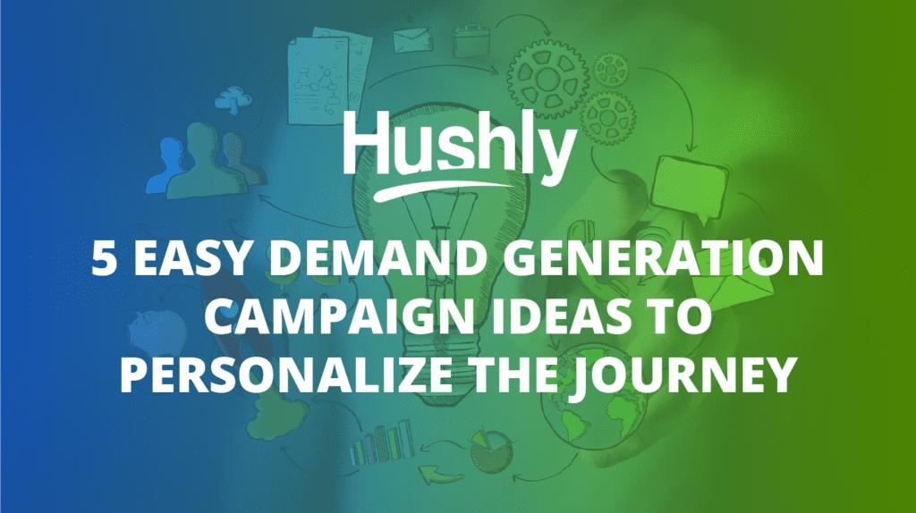 demand generation campaign ideas